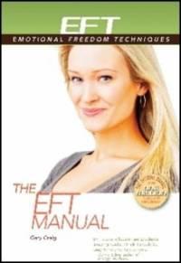 The EFT Manual (EFT: Emotional Freedom Techniques)