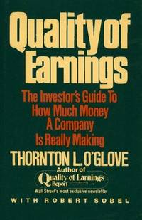 Quality of Earnings: The Investor's Guide to How Much Money A Company is Really Making