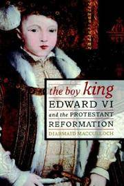 The Boy King: Edward VI and the Protestant Reformation