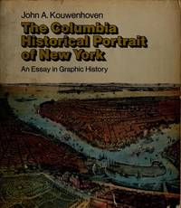 image of The Columbia Historical Portrait of New York: An Essay in Graphic History