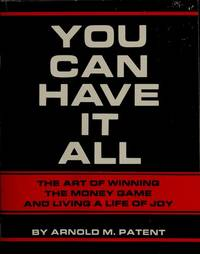 YOU CAN HAVE IT ALL: THE ART OF WINNING THE MONEY GAME AND LIVING A LIFE OF JOY