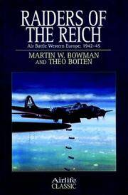 Raiders of the Reich: Air Battle Western Europe, 1942-1945 (Airlife's Classics)
