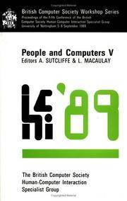 People and Computers V : Proceedings of the Fifth Conference of the BCS Human-Computer Interaction Specialist Group (British Computer Society Conference Ser.) by Sutcliffe, Alistair G. (editor); Macaulay, Linda (editor) - 1989
