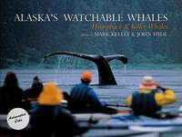 ALASKA'S WATCHABLE WHALES: Humpback & Killer Whales