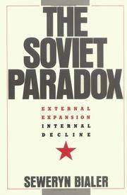 The Soviet Paradox: External Expansion, Internal Decline