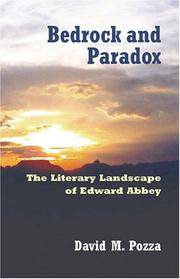 Bedrock and Paradox: The Literary Landscape of Edward Abbey