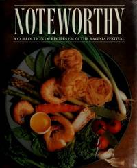 image of NOTEWORTHY: A Collection of Recipes from the Ravinia Festival