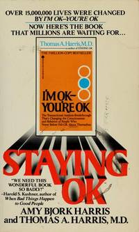 Staying OK by Thomas A. Harris; Amy B. Harris - Paperback - 1986 - from ThriftBooks and Biblio.com