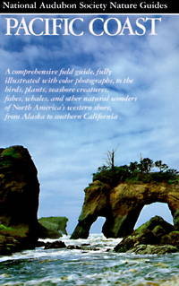 Pacific Coast: A comprehensive field guide, with color photographs, to the birds, plants,...
