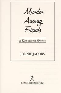 Murder Among Friends by  Jonnie Jacobs - Signed First Edition - from MostlySignedBooks and Biblio.com