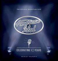American Idol: Celebrating 10 Years (The Official Backstage Pass)