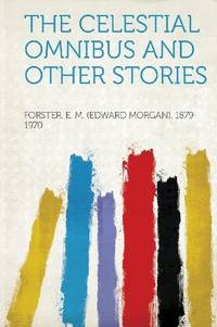 image of The Celestial Omnibus and Other Stories