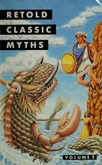 Retold Classic Myths, Volume 3 (Retold myths series)