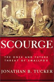 SCOURGE, THE ONCE AND FUTURE THREAT OF SMALLPOX
