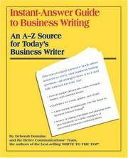 Instant-Answer Guide to Business Writing: An A-Z Source for Today's Business Writer