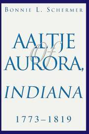 Aaltje of Aurora, Indiana: 1773 - 1819