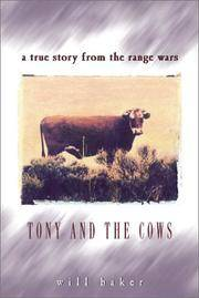 Tony and the Cows : A True Story from the Range Wars by  Will Baker - Paperback - 2001 - from M Hofferber Books and Biblio.com