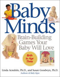 Baby Minds: Brain-Building Games Your Ba
