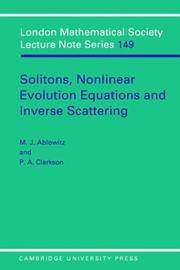 Solitons, Nonlinear Evolution Equations and Inverse Scattering (London Mathematical Society...
