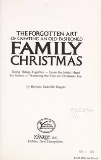 the forgotten art of creating an old fashioned family christmas