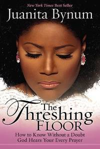 image of The Threshing Floor: How to Know Without a Doubt That God Hears Your Every Prayer