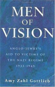 Men of Vision. Anglo-Jewry's Aid to Victims of the Nazi Regime 1933-1945