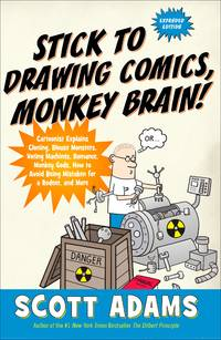 image of Stick to Drawing Comics, Monkey Brain!: Cartoonist Explains Cloning, Blouse Monsters, Voting Machines, Romance, Monkey Gods, How to Avoid Being Mistaken for a Rodent, and More