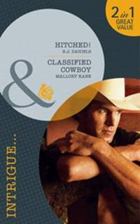 Hitched!/Classified Cowboy (Mills & Boon Intrigue)