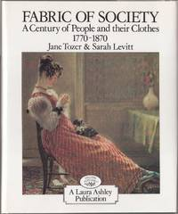 Fabric of Society: A Century of People and Their Clothes 1770-1870- Essays Inspired by the...