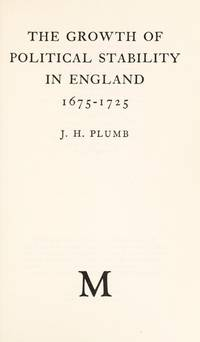 The Growth of Political Stability in England 1675 - 1725