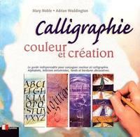CALLIGRAPHIE ; COULEUR ET CREATION