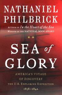 Sea of Glory: America's Voyage of Discovery: The U.S. Exploring Expedition, 1838-1842 (SIGNED...