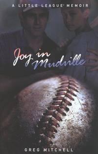 Joy in Mudville: A Little League Memoir