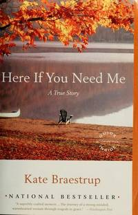Here If You Need Me: A True Story by  Kate Braestrup - Paperback - from Good Deals On Used Books and Biblio.com