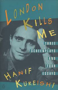 London Kills Mee Three Screenplays and Four Essays by Kureishi, Hanif - 1992