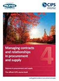 Managing Contracts and Relationships in Procurement and Supply: 4