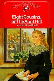 Eight Cousins, or the Aunt Hill by Louisa May Alcott - 1986-01-01 - from Books Express and Biblio.co.uk