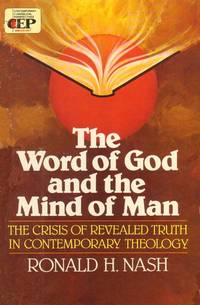 Word of God and the Mind of Man: The Crisis of Revealed Truth in Contemporary Theology