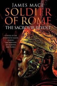 SOLDIERS OF ROME: The Sacrovir Revolt.