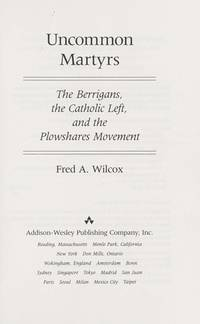 Uncommon Martyrs: The Plowshares Movement and The Catholic Left