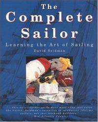 Complete Sailor: Learning the Art of Sailing by  David Seidman - Paperback - 1995 - from Montana Book Company (SKU: 074237)