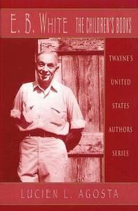 E. B. White : The Children's Books