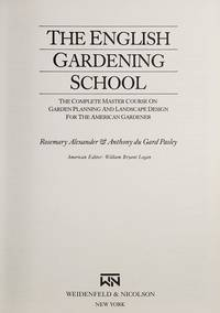 The English Gardening School: the Complete Master Course on Garden Planning & Landscape...