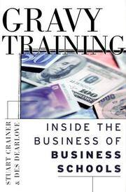 Gravy Training: Inside the Business of Business Schools