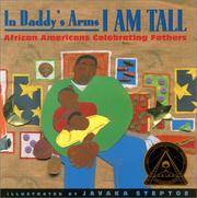 image of In Daddy's Arms I Am Tall: African Americans Celebrating Fathers