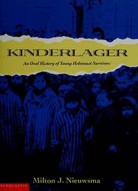 Kinderlager. An Oral History of Young Holocaust Survivors