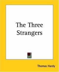 The Three Strangers by Thomas Hardy - Paperback - 2004-06-01 - from Ergodebooks and Biblio.com