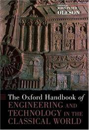The Oxford Handbook of Engineering and Technology in the Classical World (Oxford Handbooks) by John Peter Oleson - Hardcover - 1 - 2008-01-01 - from Ergodebooks and Biblio.com