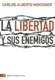 La Libertad y Sus Enemigos (Spanish Edition)