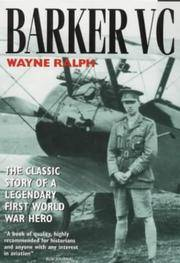 Barker Vc: The Classic Story of a Legendary First World War Hero